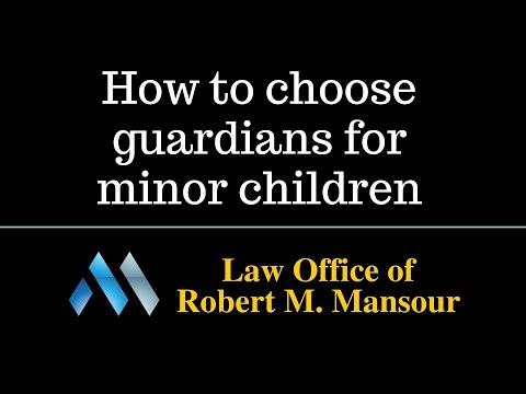 Santa Clarita Wills and Trusts Lawyer on Naming Guardians for Your Minor Children