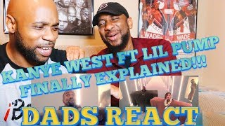 Download Lagu DADS REACT | KANYE WEST & LIL PUMP FT. ADELE GIVENS (I LOVE IT) | FINALLY EXPLAINED !! Gratis STAFABAND