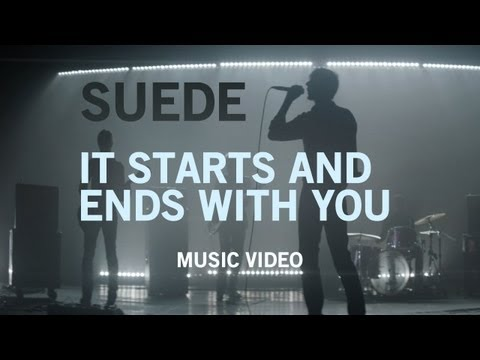 Suede - &quot;It Starts And Ends With You&quot; (Official Music Video)