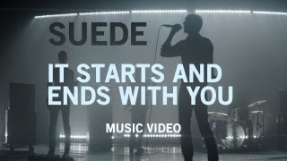 Watch Suede It Starts And Ends With You video