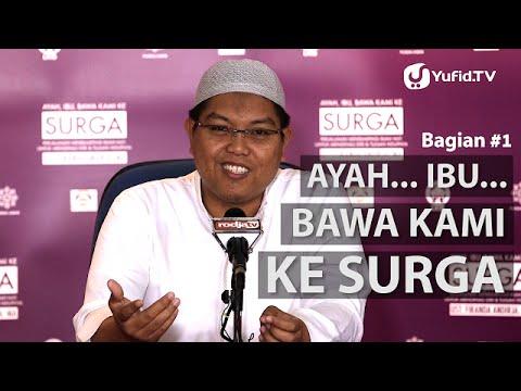 Video Islamic Parenting: Ayah, Ibu.. Bawa Kami ke Surga (Bagian 1) - Ustadz Firanda Andirja, M.A.