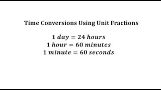 Convert Hours and Days to Seconds using Unit Fractions