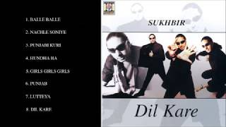 DIL KARE - SUKHBIR - FULL SONGS JUKEBOX