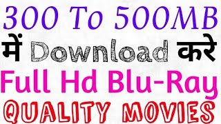 How to Download Movies under 300 to 500mb Bluray print hd hindi punjabi Hollywood  720p 1080p