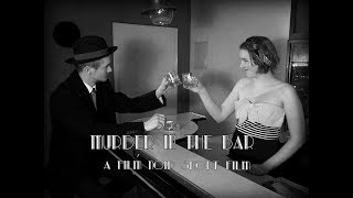 Murder in the Bar - Film Noir Short Film
