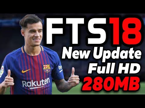 Download & Instal FTS 18 New Update Coutinho Barcelona | Full HD thumbnail