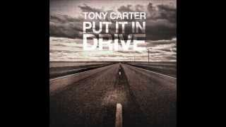 """""""Put It In Drive"""" by Tony Carter ~ Inspirational, Motivational, Christian Rock"""