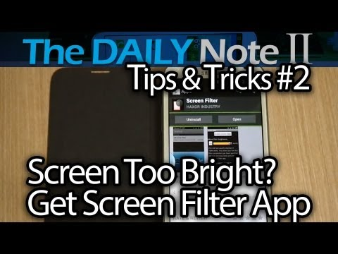 Samsung Galaxy Note 2 Tips & Tricks (Episode 2: Screen Too Bright? Get Screen Filter App)