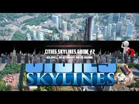 Cities Skylines Guide #2: Der Müll, die Gesundheit und die Bildung