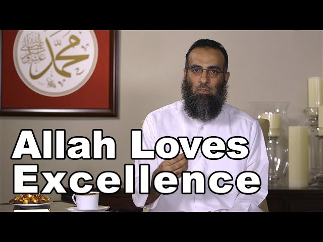 All About Love with Yaser Birjas - Allah Loves Excellence