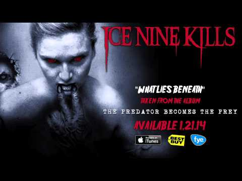 Ice Nine Kills - What Lies Beneath