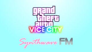 Synthwave FM (Grand Theft Auto: VICE CITY - Radio Station) [FAKE]