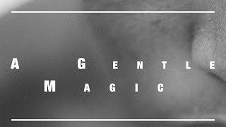 A Gentle Magic TRAILER