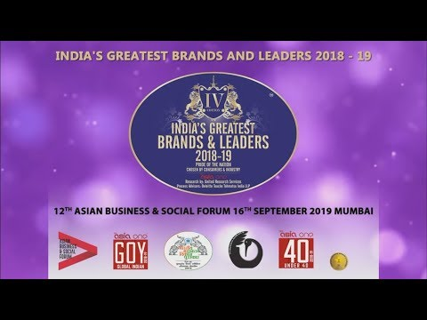 12 Ed Asian Business & Social & Investor Forum & 4th Ed India's Greatest Brands & Leaders 2018–19