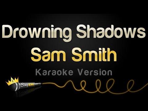 Sam Smith - Drowning Shadows (Karaoke Version)