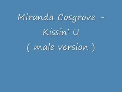 Miranda Cosgrove - Kissin' U ( Male Version ) + Lyrics video