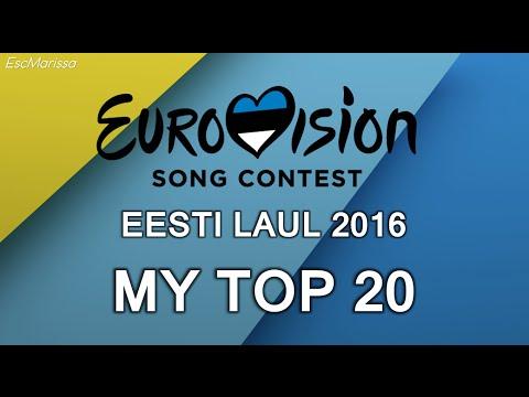 Eurovision 2016 Estonia l My TOP 20 (Eesti Laul)