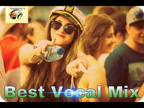 Best Vocal Mix Ever || New Progressive House Dance Club Mix 2014 || By Sonrics