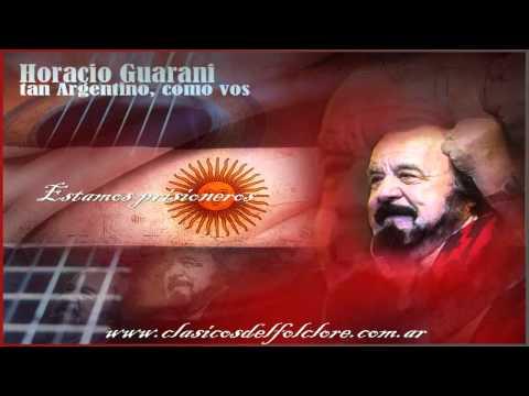Estamos Prisioneros - Horacio Guarani - Clasicos del Folclore Argentino