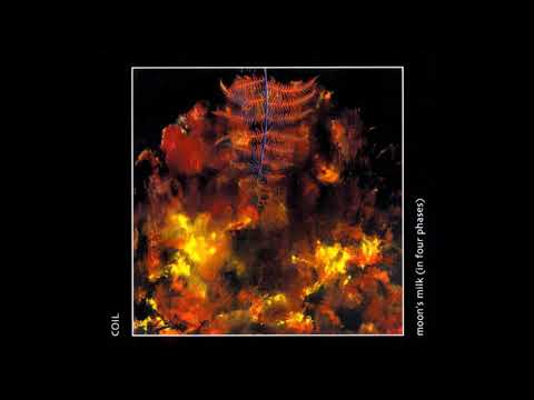 Coil ‎– Moon's Milk (In Four Phases)