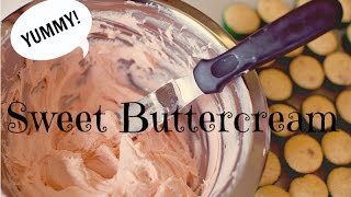 Sweet Buttercream Recipe - CAKE STYLE