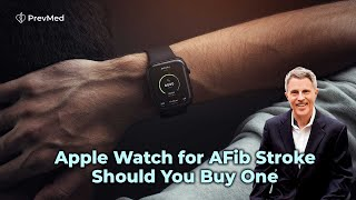 Apple Watch for AFib & Stroke: Should You Buy One?