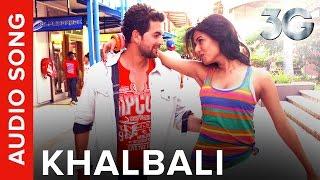 Khalbali (Full Audio Song) | 3G |  Neil Nitin Mukesh & Sonal Chauhan