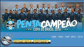 Grêmio 2016 - Título Copa do Brasil