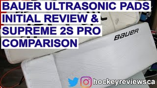 Bauer Supreme Ultrasonic hockey goalie pads Snap Shot review