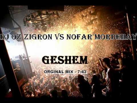 DJ OZ ZIGRON VS NOFAR MORDEHAY - GESHEM (REMIX-.wmv