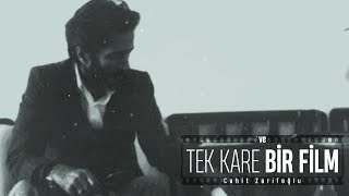 Cahit Zarifoğlu   Ve Tek Kare Bir Film