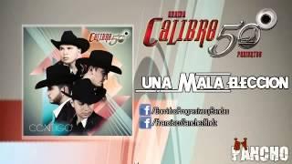 Calibre 50 Video - Calibre 50 - Una Mala Eleccion (2014)