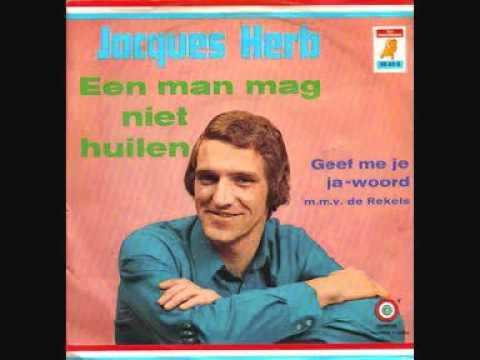 Jacques Herb   Een Man Mag Niet Huilen