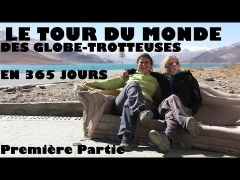 Le Tour du Monde en 365 jours des Globe-Trotteuses - Première Partie