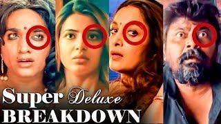 Super Deluxe Breakdown - Detailed Analysis | Vijay Sethupathi | Samantha Akkineni