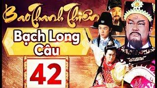 Phim Hay 2018   Bao Thanh Thiên  - Tập 42   PhimTV