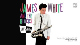 James White and the Blacks - Contort Yourself
