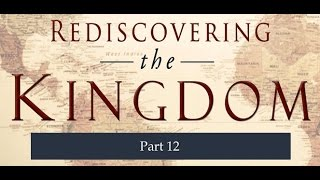 Rediscovering the Kingdom ~ 12 of 12 ~ Dr. Myles Munroe