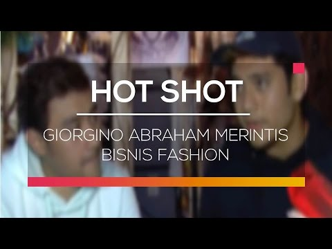 download lagu Giorgino Abraham Merintis Bisnis Fashion - Hot Shot gratis