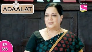 Adaalat - अदालत - Episode 368 - 27th September, 2017