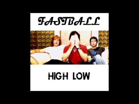 Fastball - High-Low
