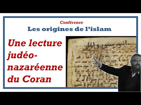 2-Une lecture judéo-nazaréenne du Coran [Conférence Odon Lafontaine/Origines de l'islam]
