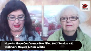 Hope to Hope Conference Nov/Dec 2017 Session #22 with Coni Meyers & Kim White