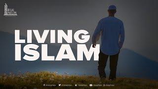 Living Islam – Dr. Bilal Philips [HD]