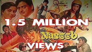 NASEEB Full Movie Amitabh Bachchan Tribute Hindi Film Songs Action Comedy Romance Drama 50 Golden