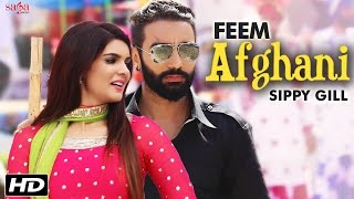 Feem Afghani - Sippy Gill & Tarannum Malikk - Tiger - Ihana Dhillon - Latest Punjabi Song 2016