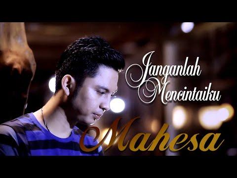 Download  Mahesa - Janganlah Mencintaiku    Gratis, download lagu terbaru