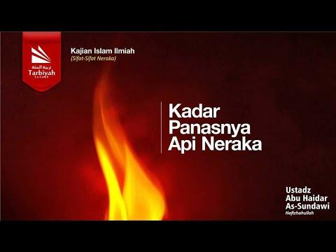 Kadar Panasnya Api Neraka - Ustadz Abu Haidar Assundawy