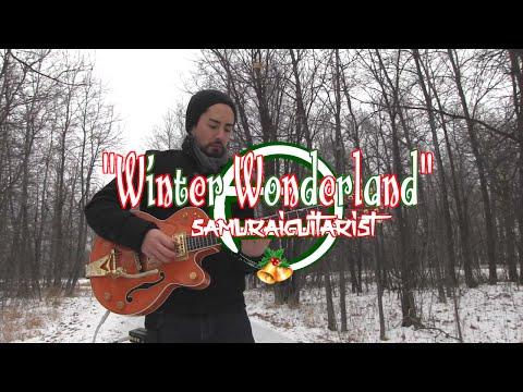 Winter Wonderland - Samuraiguitarist (Christmas Carol)