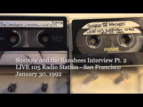 Siouxsie and the Banshees - LIVE 105 Radio Interview - 1/30/92 - Part 2